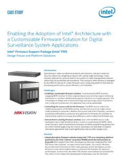 Enabling the Adoption of Intel® Architecture with a Customizable Firmware Solution for Digital Surveillance System Applications: Case Study