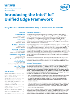 Introducing the Intel® IoT Unified Edge Framework Using Workload Consolidation to Efficiently Scale Industrial IoT Solutions